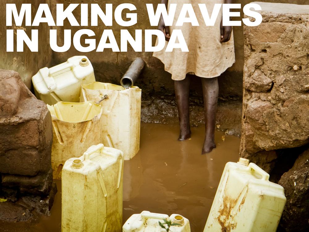 making waves in uganda